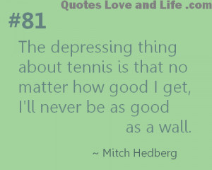 ... for this image include: funny, tennis, mitch hedberg, humor and lol