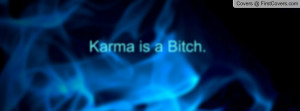 Karma is a Bitch Profile Facebook Covers