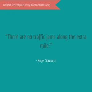 """There are no traffic jams along the extra mile."""" – Roger Staubach ..."""