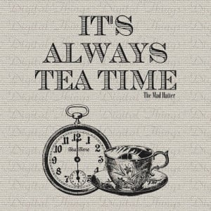 ... In Wonderland Mad Hatter Quote Tea Time by DigitalThings. , via Etsy