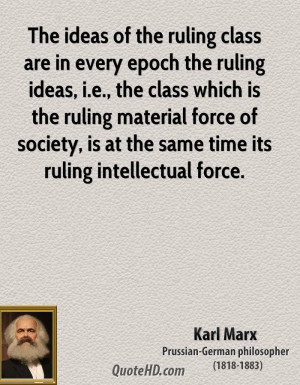... class which is the ruling material force of society, is at the same