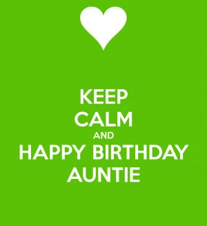 KEEP CALM AND HAPPY BIRTHDAY AUNTIE