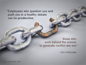 Employees who question you and push you in a healthy debate can be ...
