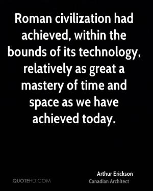 Arthur Erickson Technology Quotes