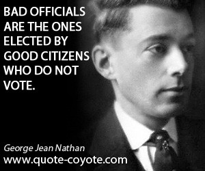 Citizens quotes - Bad officials are the ones elected by good citizens ...