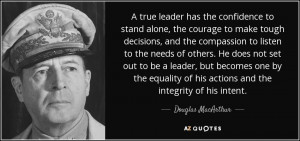 ... of his actions and the integrity of his intent. - Douglas MacArthur
