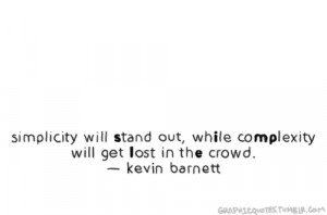Standing Out Quotes Tumblr Simplicity will stand out,