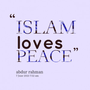 Quotes Picture: islam loves peace