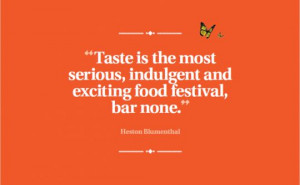 Taste of Oslo, Quote by Heston Blumenthal
