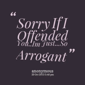 hate arrogant people quotes Arrogant Quotes Quotes from