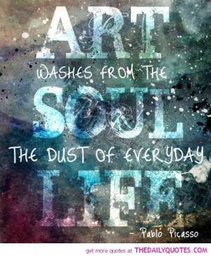 art-washes-the-soul-pablo-picasso-quotes-sayings-pictures.jpg