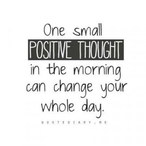 Always think positive :)