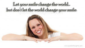 Happiness Quotes-Thoughts-Smile change the world-Happy Thoughts