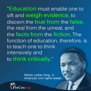 Martin Luther King, Jr. - Education must enable one to sift and weigh ...