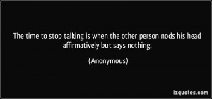 The time to stop talking is when the other person nods his head ...