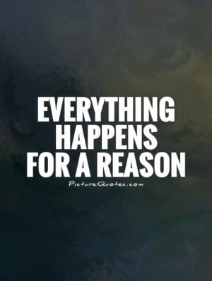 Everything Happens For A Reason Quotes