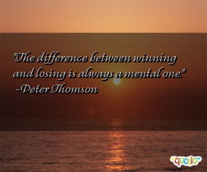 The difference between winning and losing is always a mental one ...