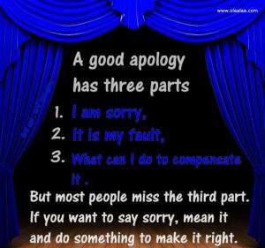 Good Apology Has Three Parts; - Apology Quote