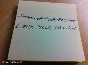 Quotes About Passion Follow your passion