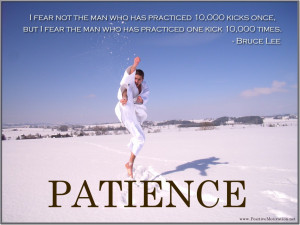 Patience quote by Bruce Lee ~ big size patience poster ~ I fear not ...