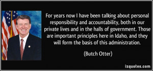 ... , and they will form the basis of this administration. - Butch Otter