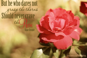 ... Dares Not Grasp the thorns Should Never Crave the Rose ~ Flowers Quote