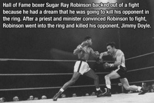 Sugar Ray Robinson quote; tidbit; dream