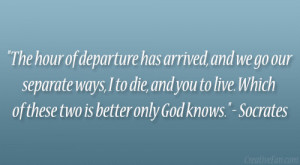 The hour of departure has arrived, and we go our separate ways, I to ...