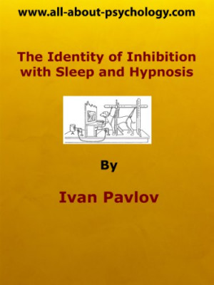 The Identity of Inhibition with Sleep and Hypnosis