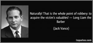 Naturally! That is the whole point of robbery: to acquire the victim's ...