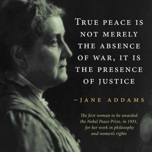 Jane Addams quotes. Peace & Justice