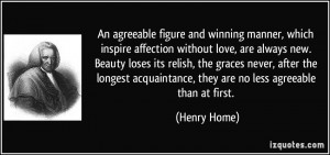 An agreeable figure and winning manner, which inspire affection ...