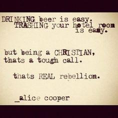 Alice Cooper Christian, Cool Jesus, Faith, True, Alice Cooper Quotes ...