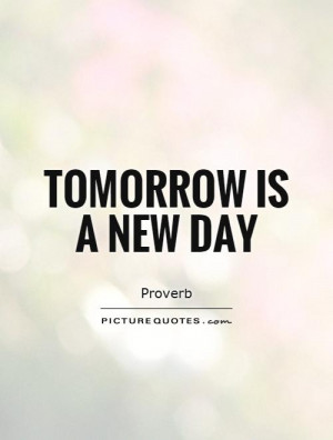 New Beginnings Quotes New Day Quotes New Start Quotes Tomorrow Quotes ...