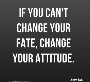 http quotespictures com if you cant change your fate change your