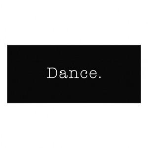 Dance. Black And White Dance Quote Template Personalized Invite