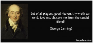 send Save me oh save me from the candid friend George Canning