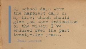... the misery I've endured over the past twenty-five years. - Paul Merton