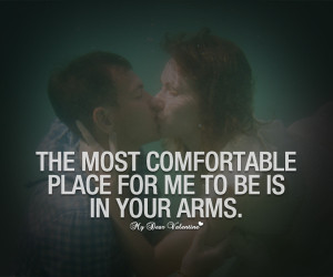 Love Quotes For Her - The most comfortable place for me