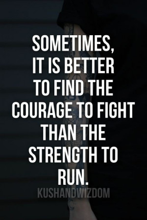 Powerful quotes, wise, deep, sayings, courage