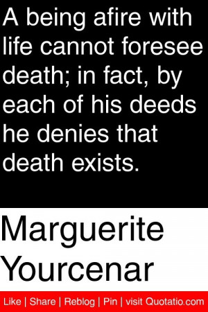 ... by each of his deeds he denies that death exists # quotations # quotes