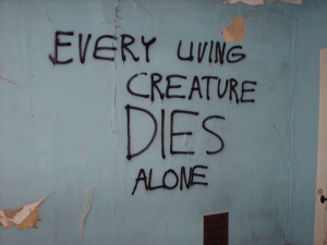 alone, death, life, people, quote, text, text writing