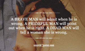 ... point out when he is right. A dead man will tell a woman she is wrong