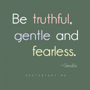 truthful, gentle and fearless gandhi picture quote