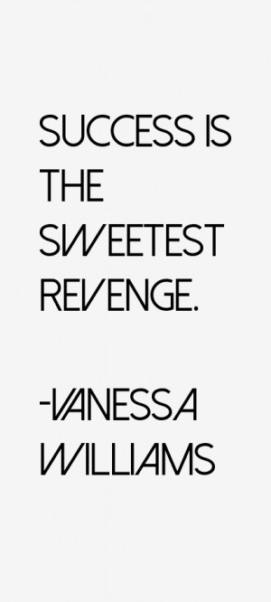 View All Vanessa Williams Quotes