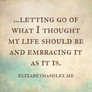 Expectations and letting go. #inspiration, #lettinggo, #quotes, # ...