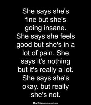 She says she's fine but she's going insane.