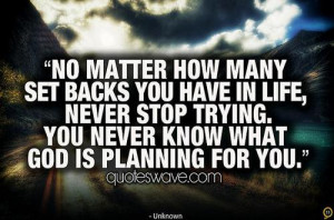 ... in life, never stop trying.... | Unknown Picture Quotes | Quoteswave
