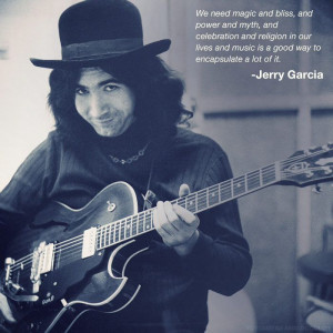 Jerry Garcia, love this quote!