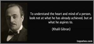 To understand the heart and mind of a person, look not at what he has ...